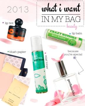 What I Want In My Bag:  2013 BeautyLust-list!